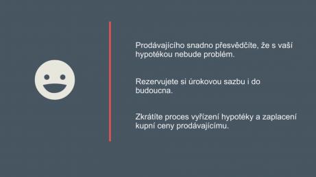 infografika s usmívajícím se smajlíkem a 3 body: snadně přesvědčení prodávajícího, že s hypotékou nebude problém, rezervace úrokové sazby i do budoucna, zkrácení procesu vyřízení hypotéky